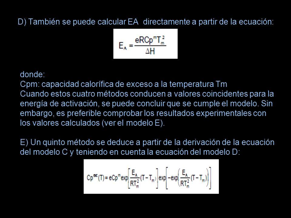 D) También se puede calcular EA directamente a partir de la ecuación: