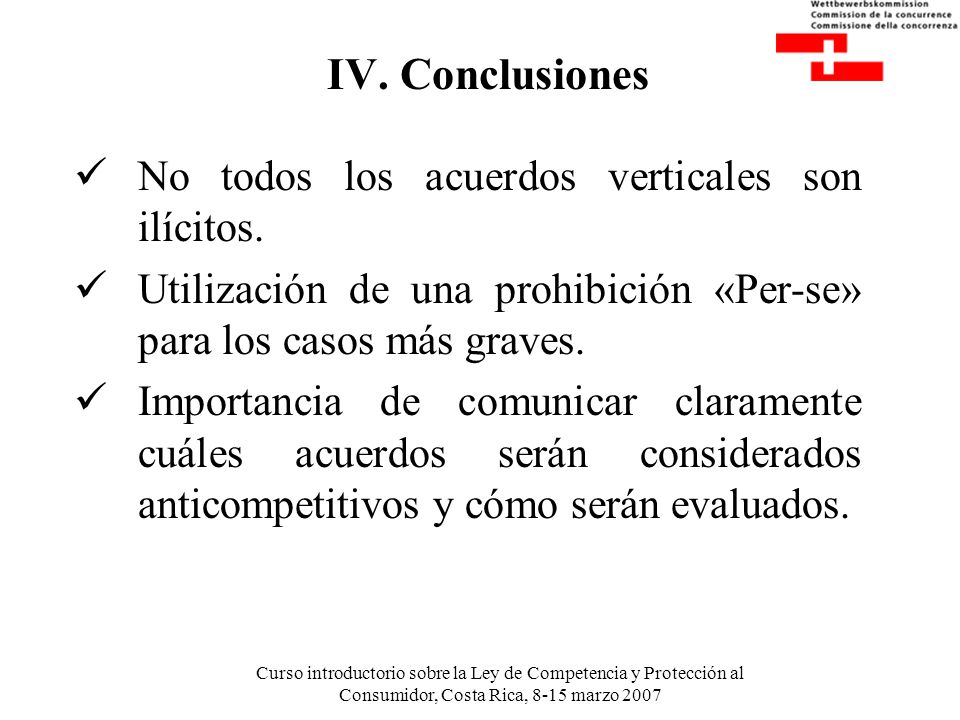 IV. Conclusiones No todos los acuerdos verticales son ilícitos.