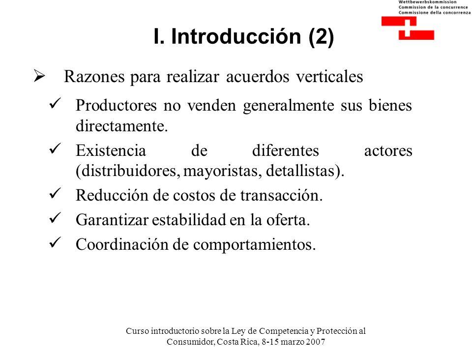 I. Introducción (2) Razones para realizar acuerdos verticales