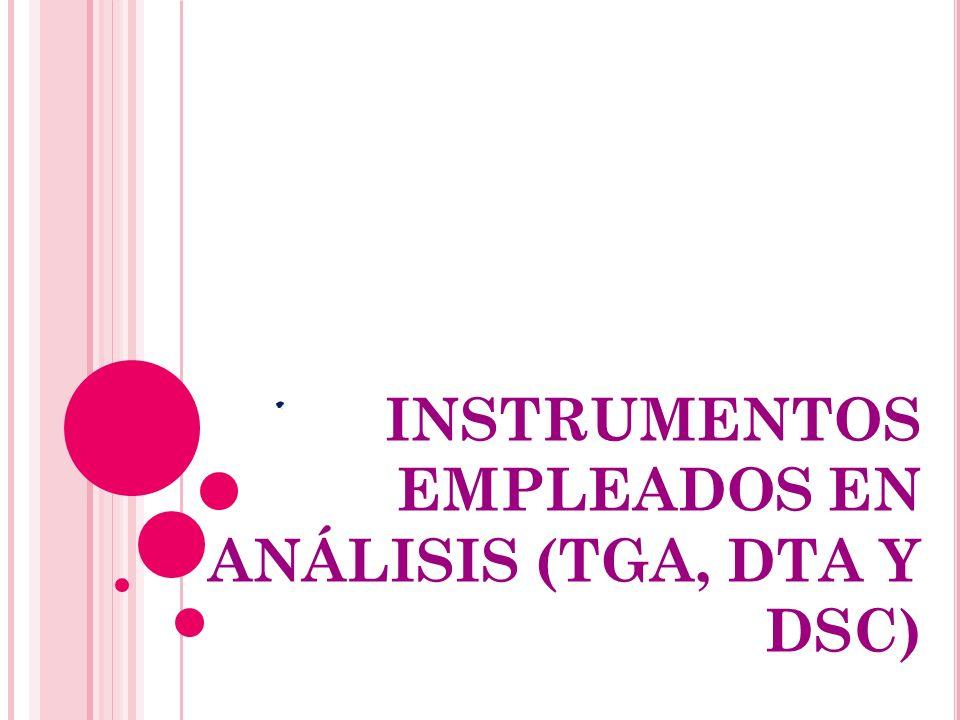 INSTRUMENTOS EMPLEADOS EN ANÁLISIS (TGA, DTA Y DSC) .