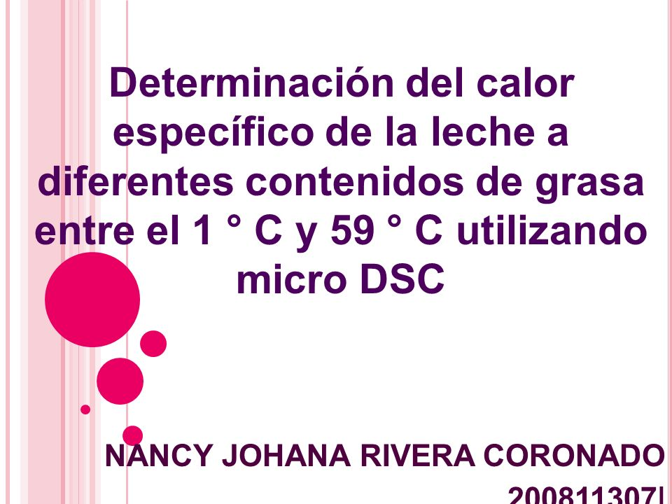Determinación del calor específico de la leche a diferentes contenidos de grasa entre el 1 ° C y 59 ° C utilizando micro DSC