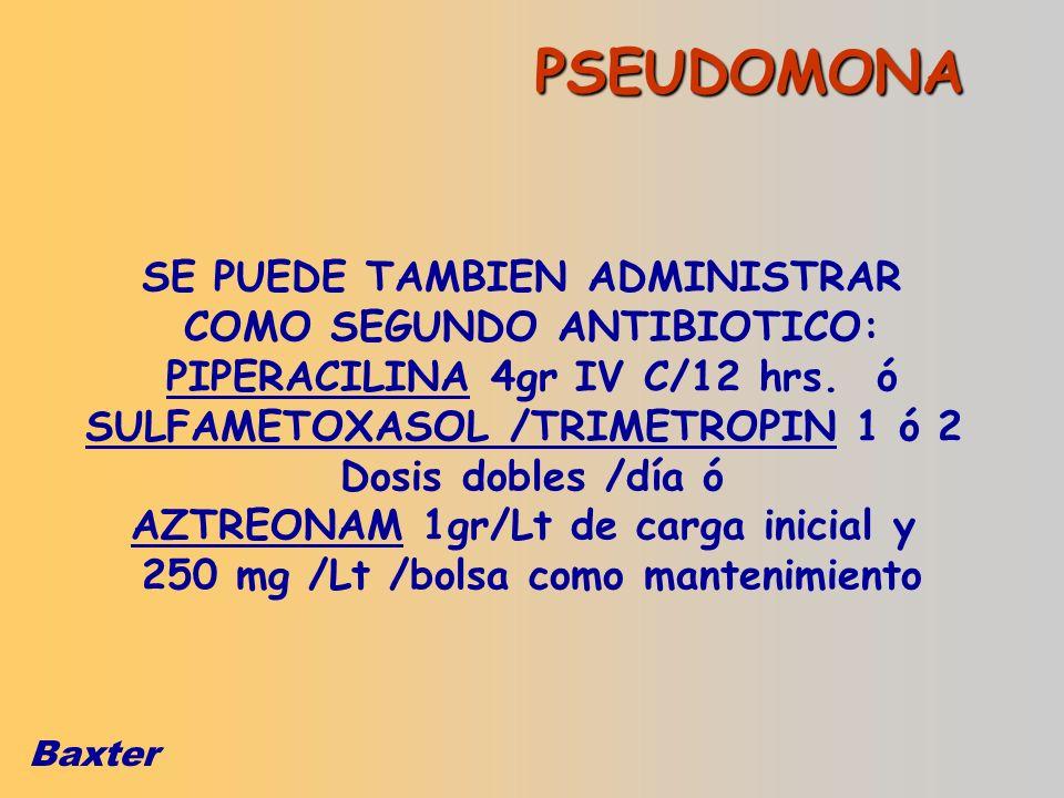 PSEUDOMONA SE PUEDE TAMBIEN ADMINISTRAR COMO SEGUNDO ANTIBIOTICO: