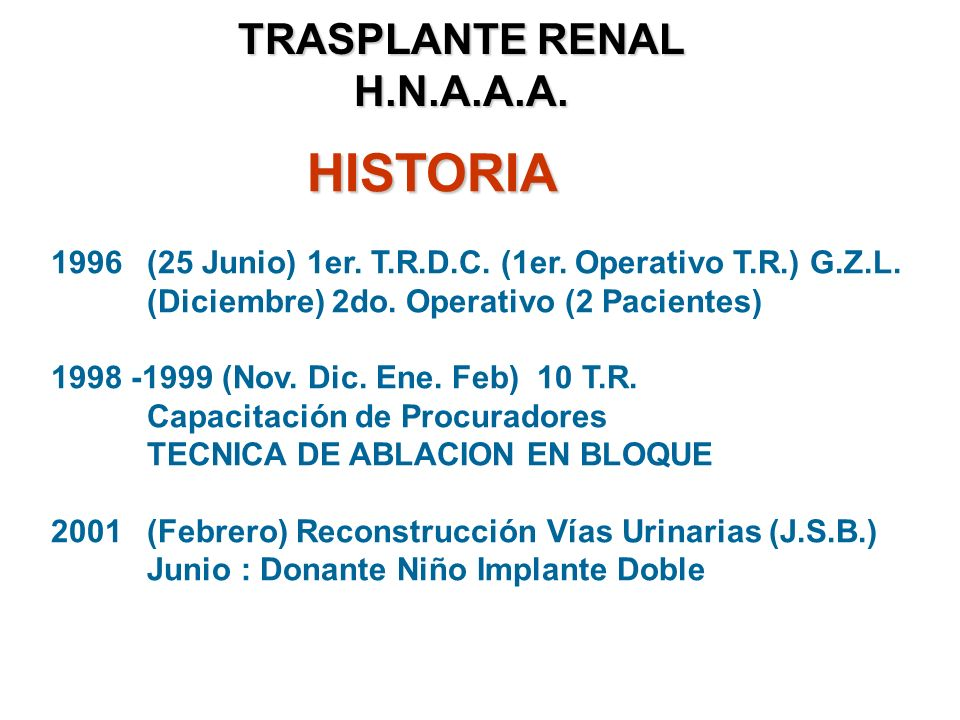 HISTORIA TRASPLANTE RENAL H.N.A.A.A.