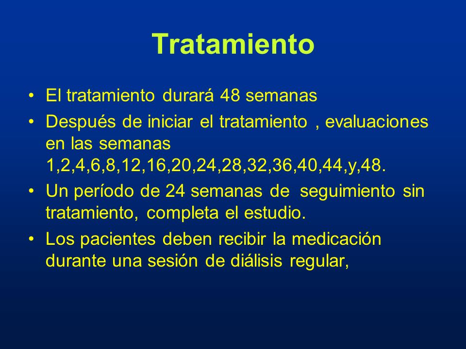 Tratamiento El tratamiento durará 48 semanas