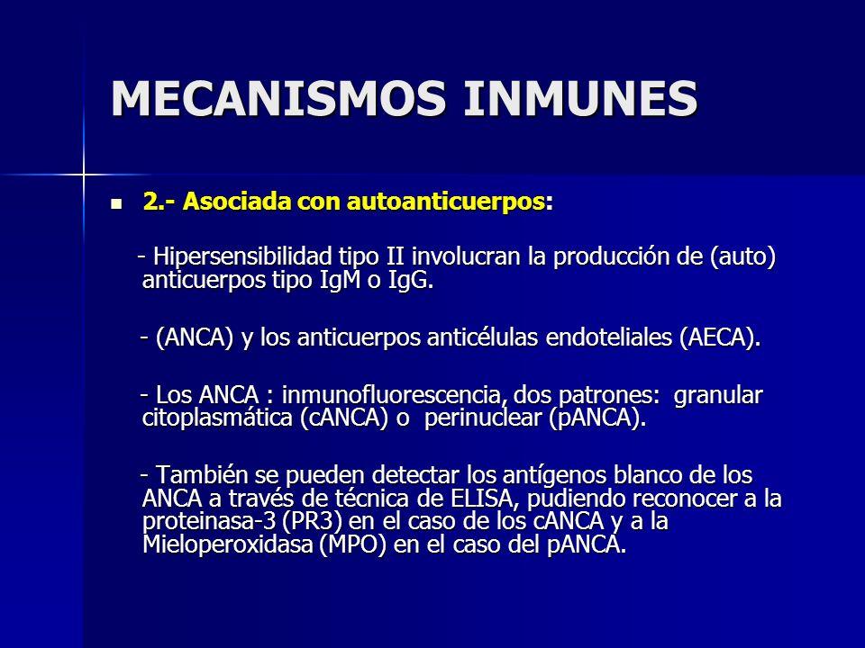 MECANISMOS INMUNES 2.- Asociada con autoanticuerpos: