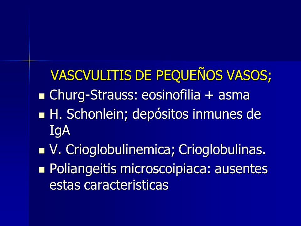 VASCVULITIS DE PEQUEÑOS VASOS;