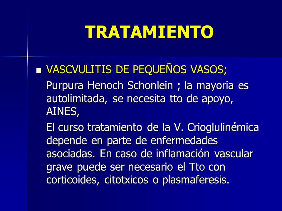 TRATAMIENTO VASCVULITIS DE PEQUEÑOS VASOS;