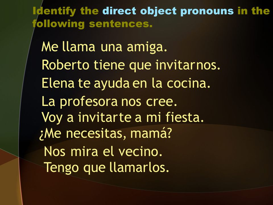 Identify the direct object pronouns in the following sentences.