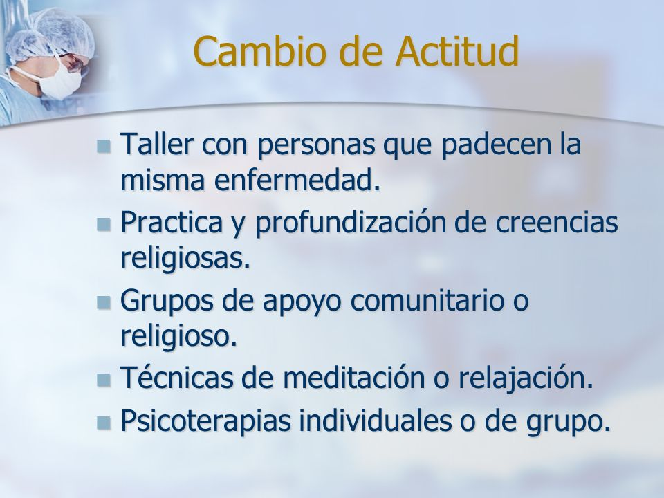 Cambio de Actitud Taller con personas que padecen la misma enfermedad.