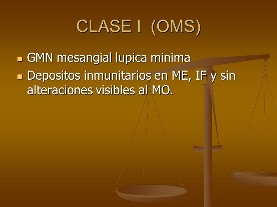 CLASE I (OMS) GMN mesangial lupica minima