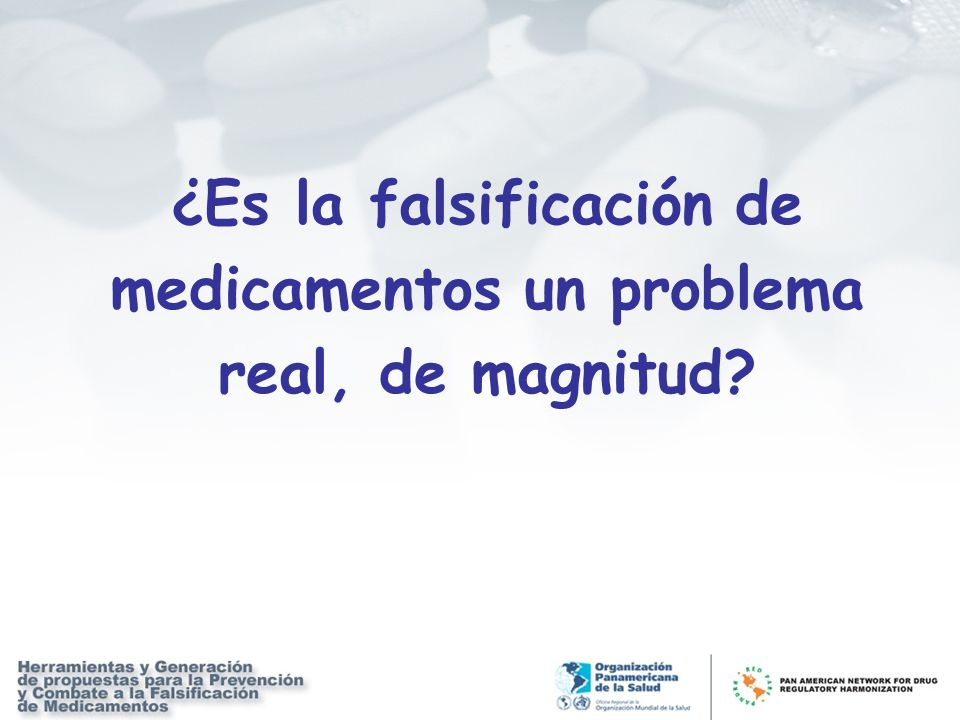 ¿Es la falsificación de medicamentos un problema real, de magnitud