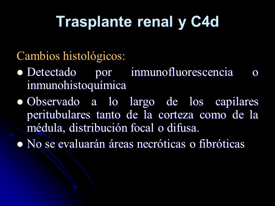 Trasplante renal y C4d Cambios histológicos: