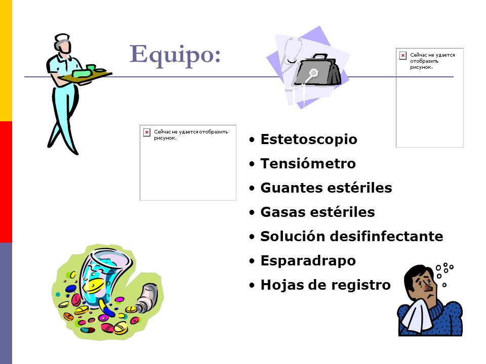 Equipo: Estetoscopio Tensiómetro Guantes estériles Gasas estériles