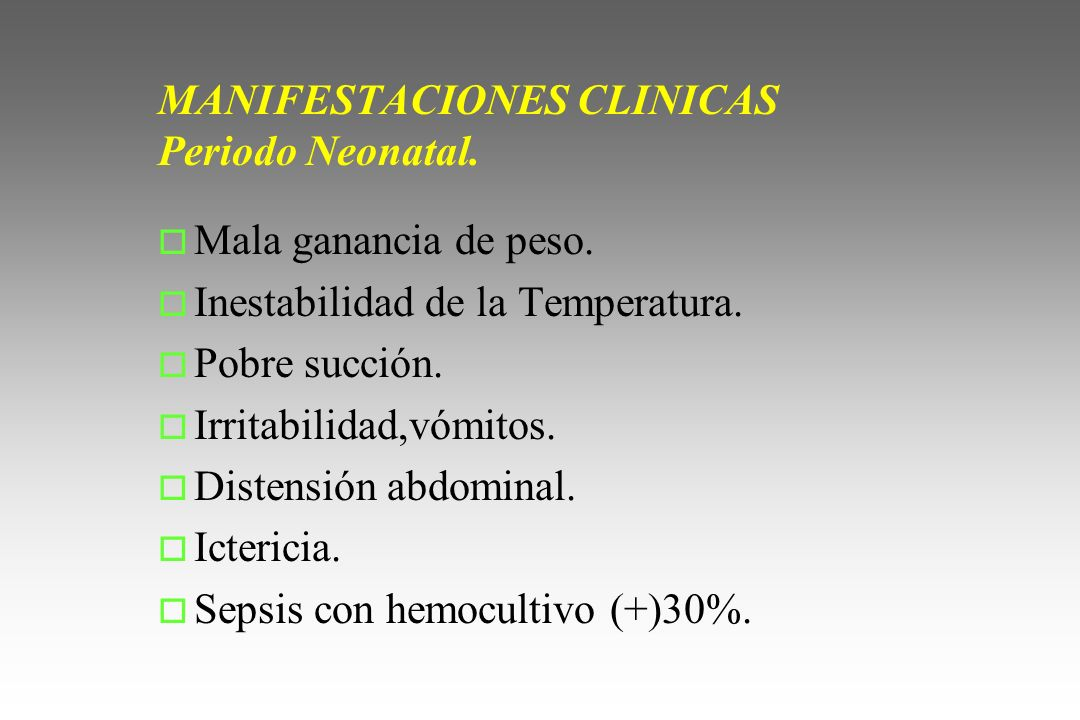 MANIFESTACIONES CLINICAS Periodo Neonatal.