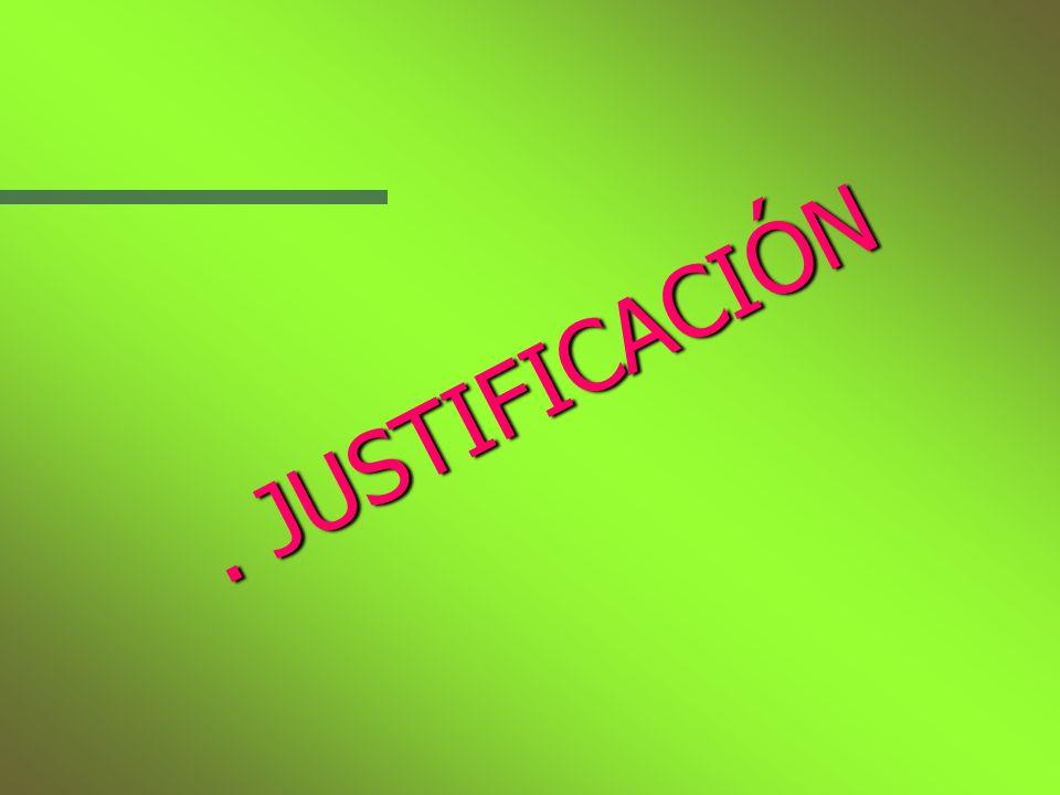 . JUSTIFICACIÓN