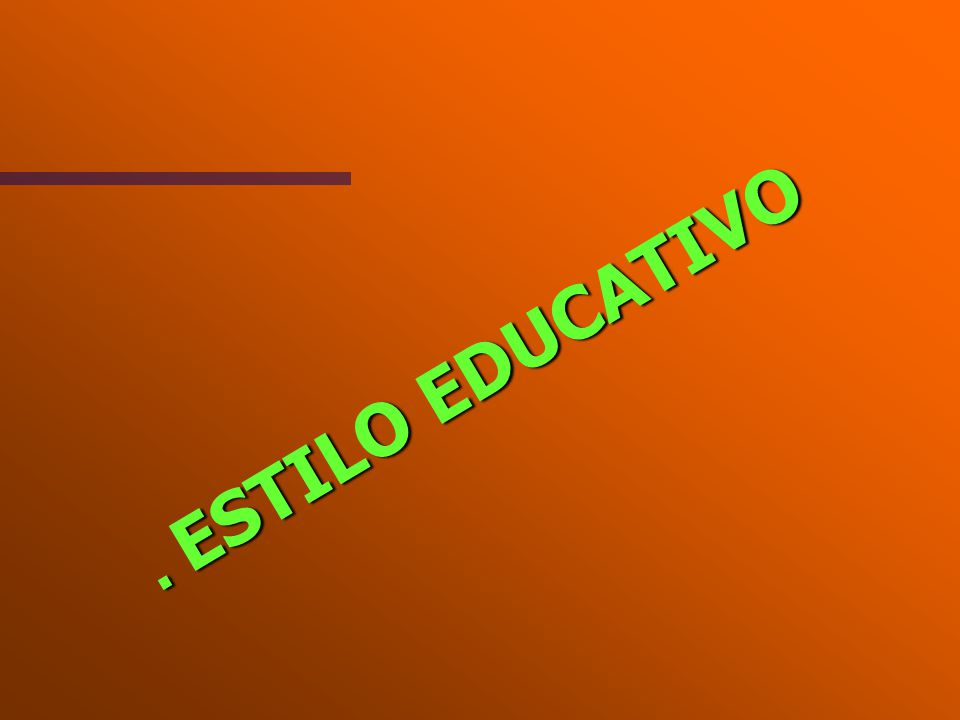 . ESTILO EDUCATIVO
