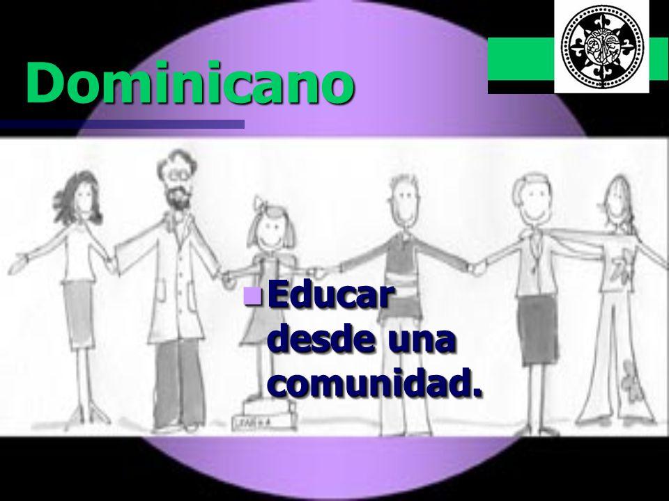 Dominicano Educar desde una comunidad.