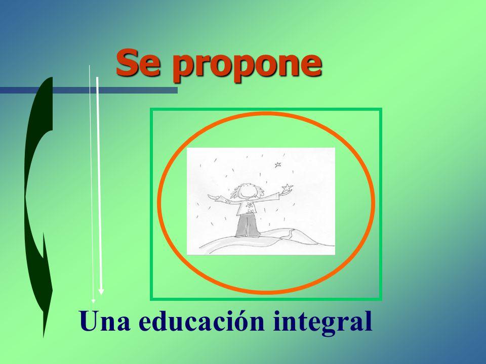 Se propone Una educación integral