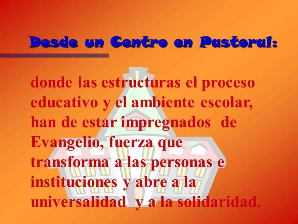 Desde un Centro en Pastoral: