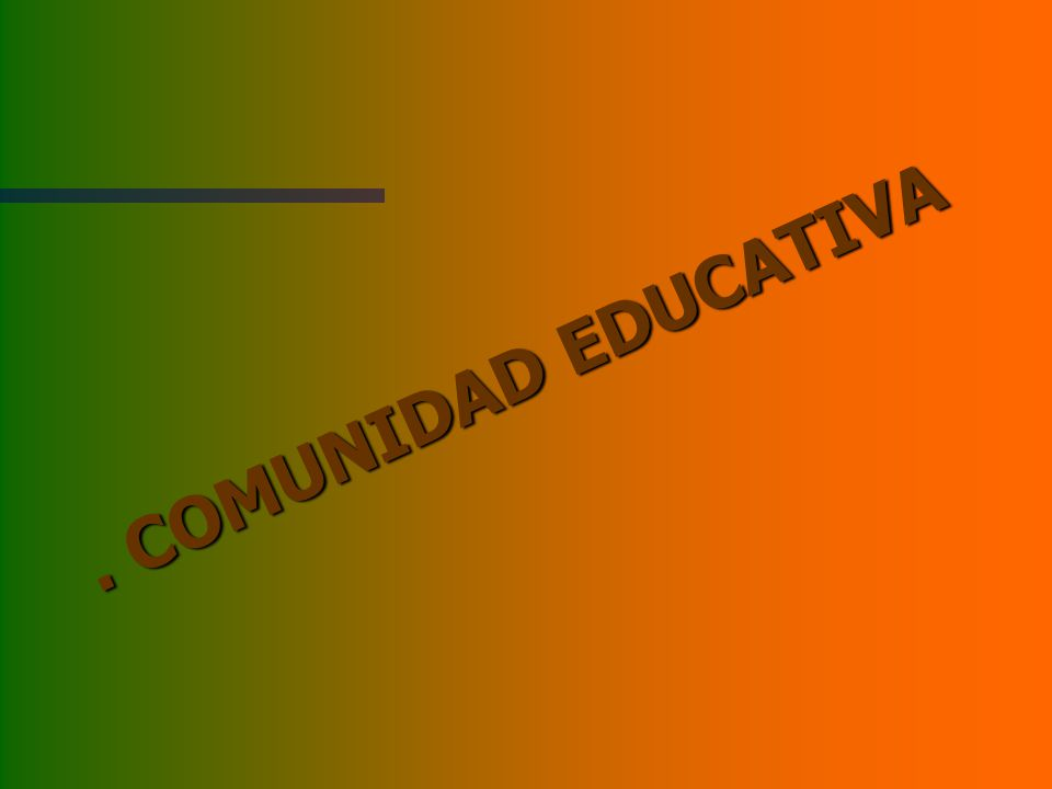 . COMUNIDAD EDUCATIVA