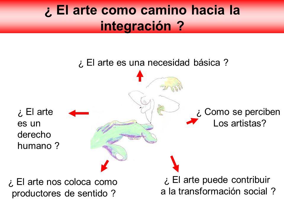 ¿ El arte como camino hacia la integración