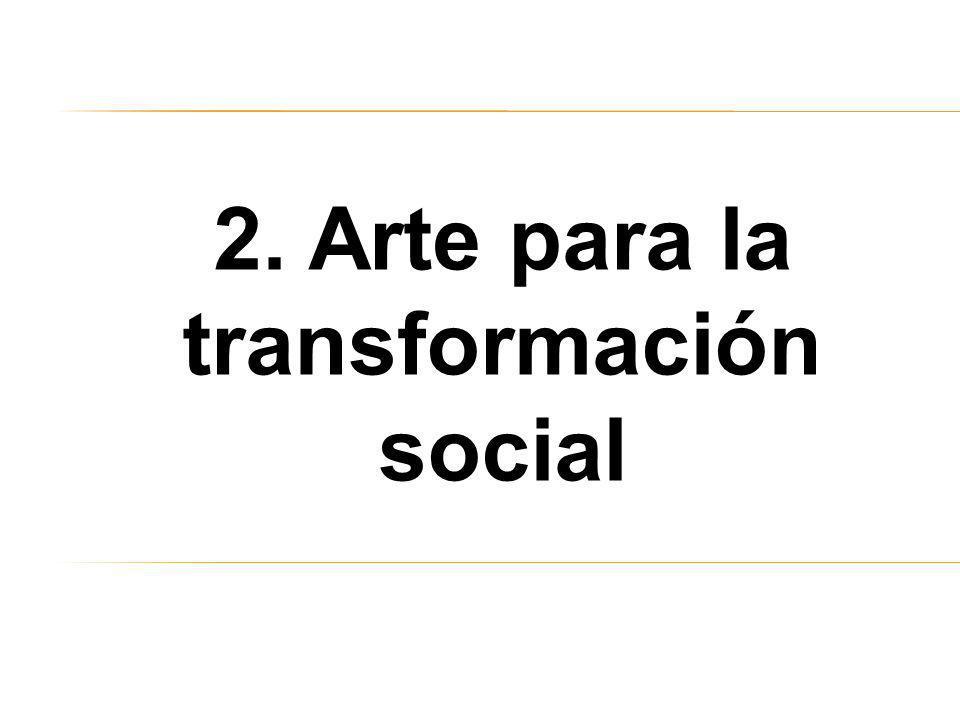 2. Arte para la transformación social