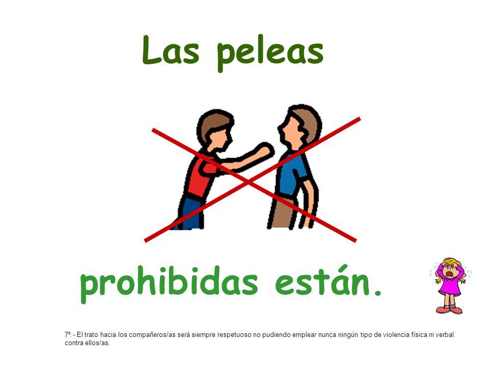 Las peleas prohibidas están.