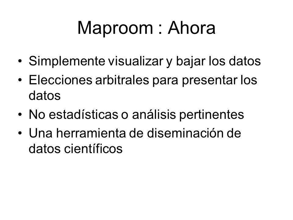 Maproom : Ahora Simplemente visualizar y bajar los datos