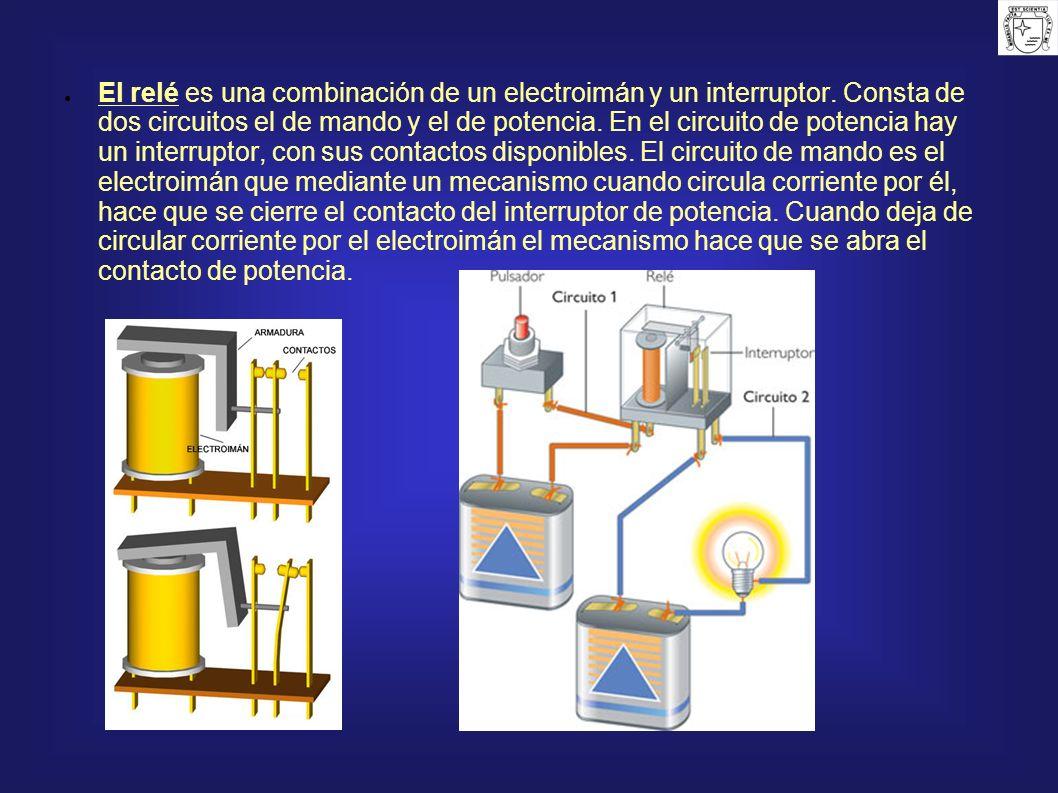 El relé es una combinación de un electroimán y un interruptor
