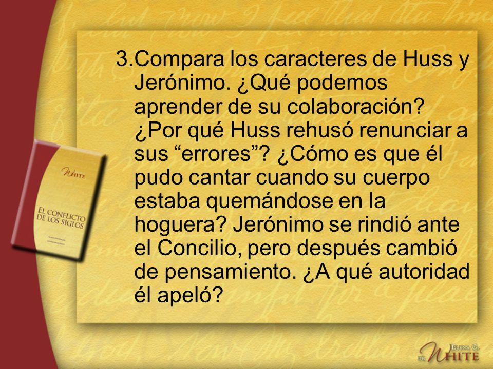 3. Compara los caracteres de Huss y Jerónimo