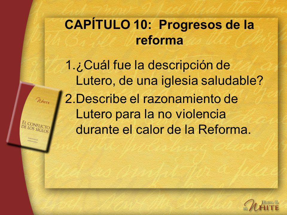 CAPÍTULO 10: Progresos de la reforma