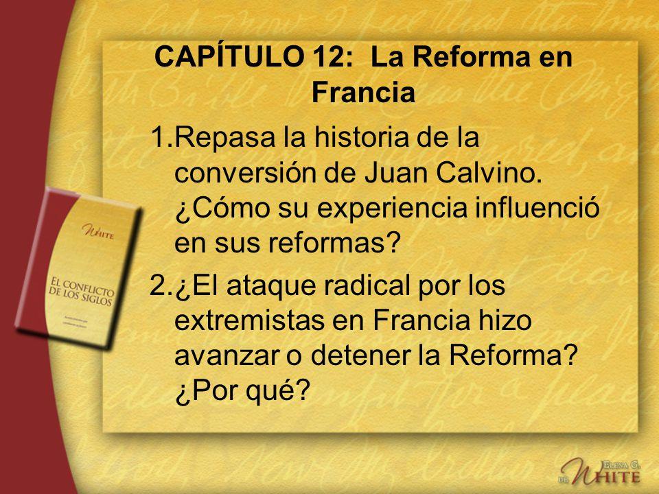 CAPÍTULO 12: La Reforma en Francia