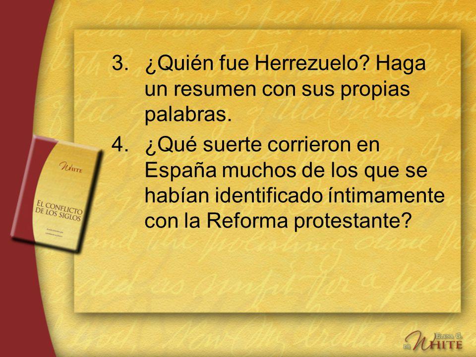3. ¿Quién fue Herrezuelo Haga un resumen con sus propias palabras.
