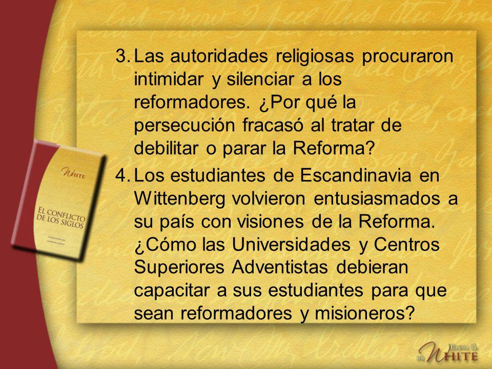 3. Las autoridades religiosas procuraron intimidar y silenciar a los reformadores. ¿Por qué la persecución fracasó al tratar de debilitar o parar la Reforma