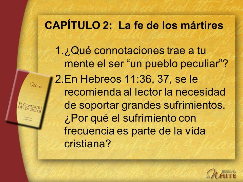 CAPÍTULO 2: La fe de los mártires