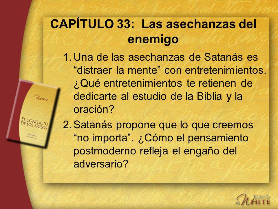CAPÍTULO 33: Las asechanzas del enemigo