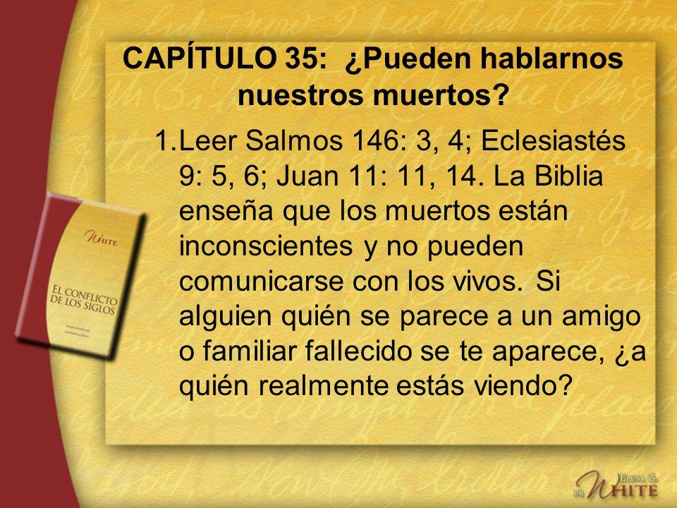 CAPÍTULO 35: ¿Pueden hablarnos nuestros muertos