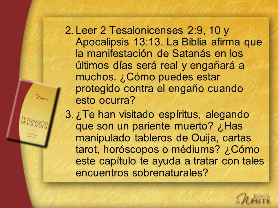 2. Leer 2 Tesalonicenses 2:9, 10 y Apocalipsis 13:13