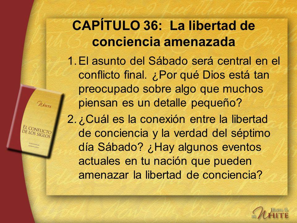 CAPÍTULO 36: La libertad de conciencia amenazada