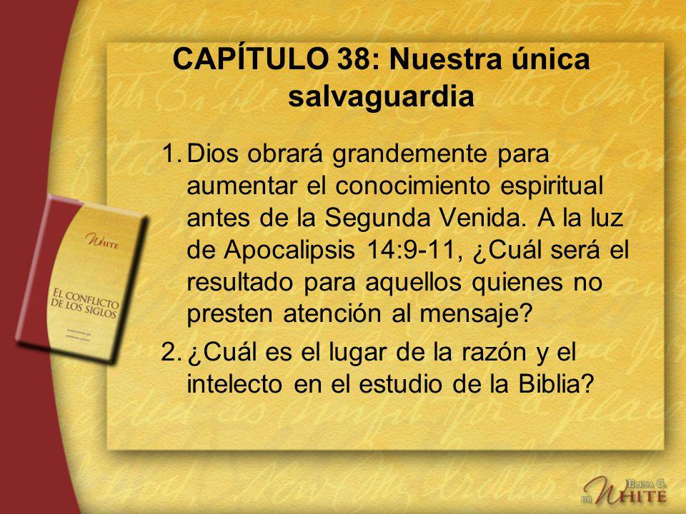 CAPÍTULO 38: Nuestra única salvaguardia