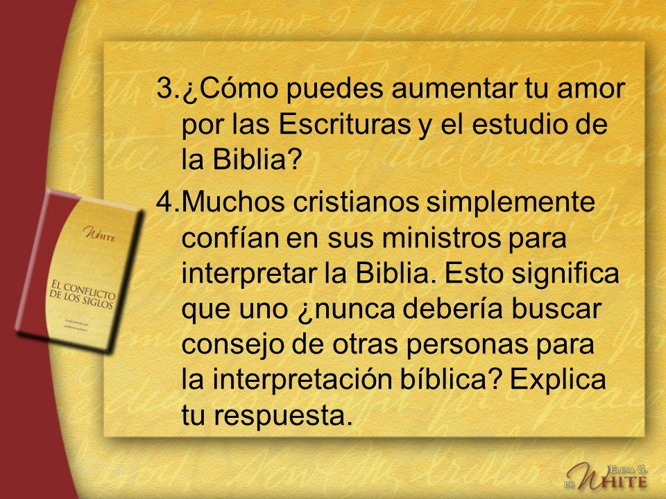 3. ¿Cómo puedes aumentar tu amor por las Escrituras y el estudio de la Biblia