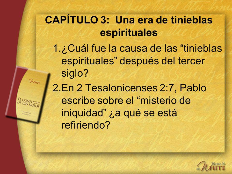 CAPÍTULO 3: Una era de tinieblas espirituales
