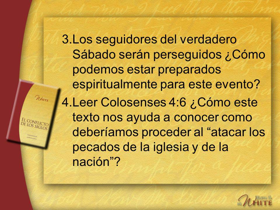 3. Los seguidores del verdadero Sábado serán perseguidos ¿Cómo podemos estar preparados espiritualmente para este evento