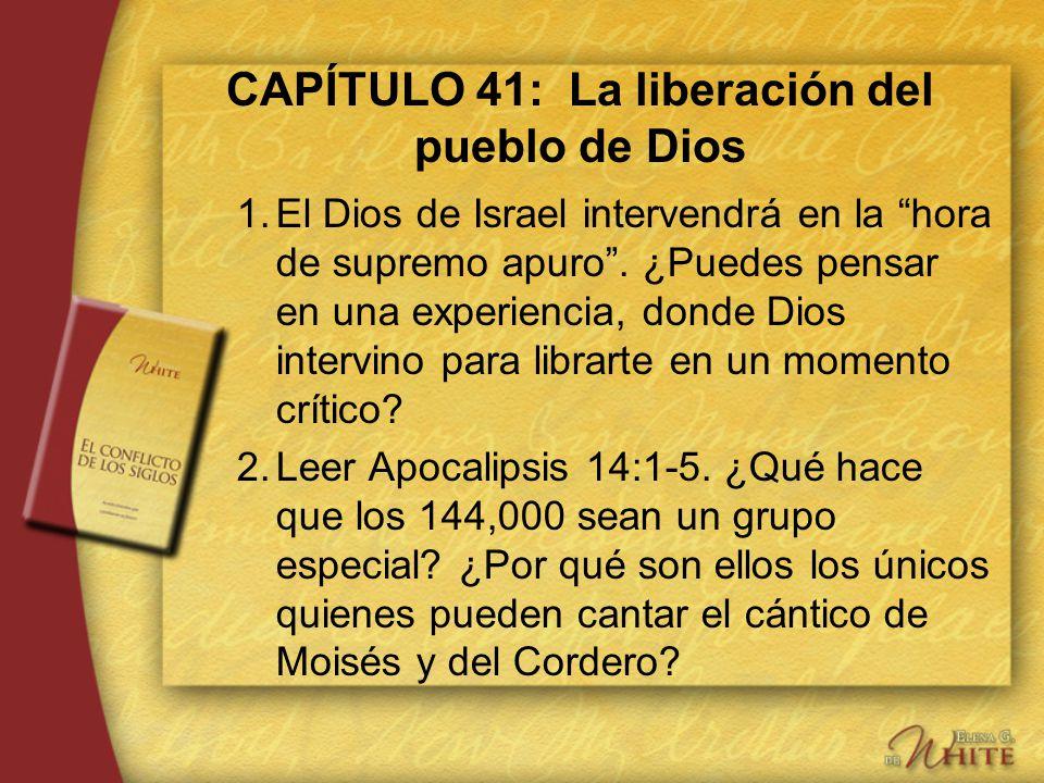 CAPÍTULO 41: La liberación del pueblo de Dios