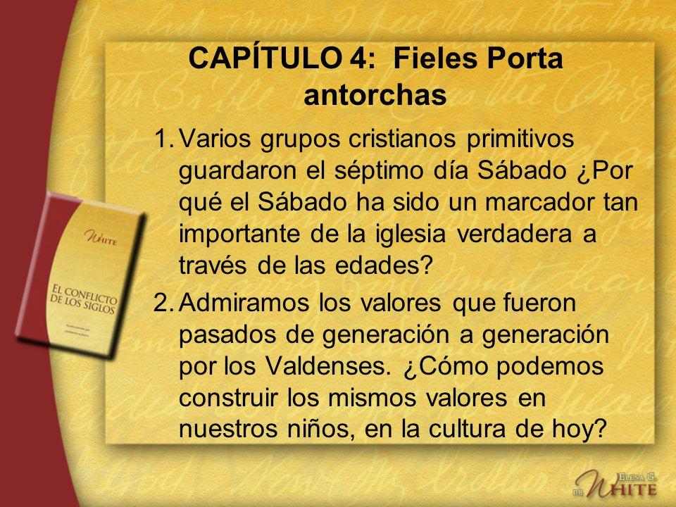 CAPÍTULO 4: Fieles Porta antorchas