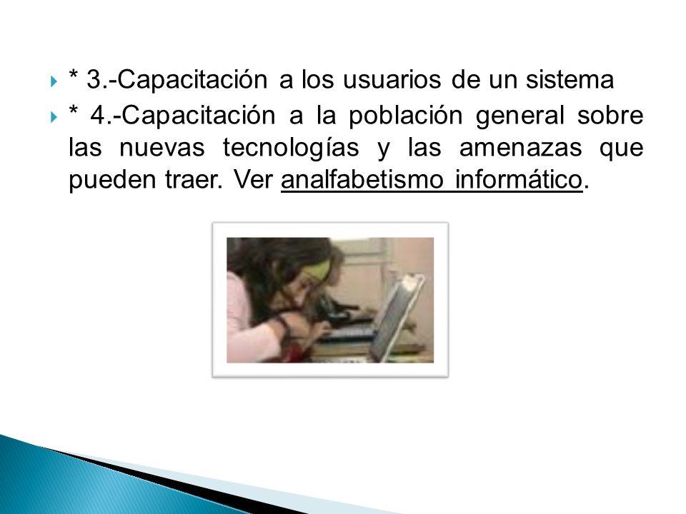 * 3.-Capacitación a los usuarios de un sistema