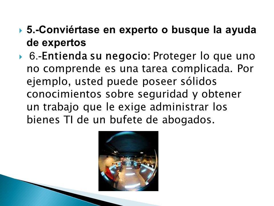 5.-Conviértase en experto o busque la ayuda de expertos