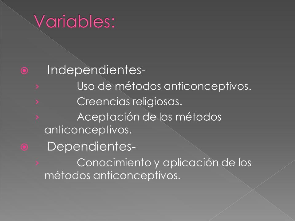 Variables: Independientes- Dependientes-