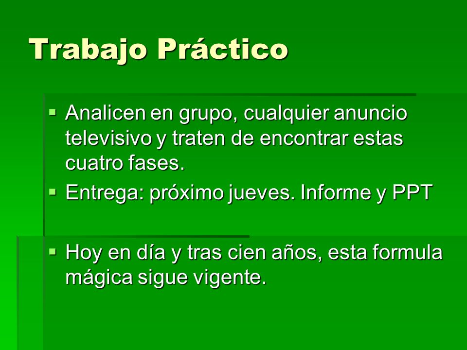 Trabajo Práctico Analicen en grupo, cualquier anuncio televisivo y traten de encontrar estas cuatro fases.