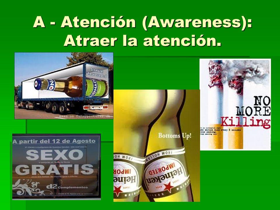 A - Atención (Awareness): Atraer la atención.